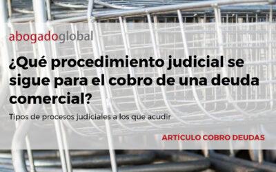 ¿Qué procedimiento judicial se sigue para el cobro de una deuda comercial?