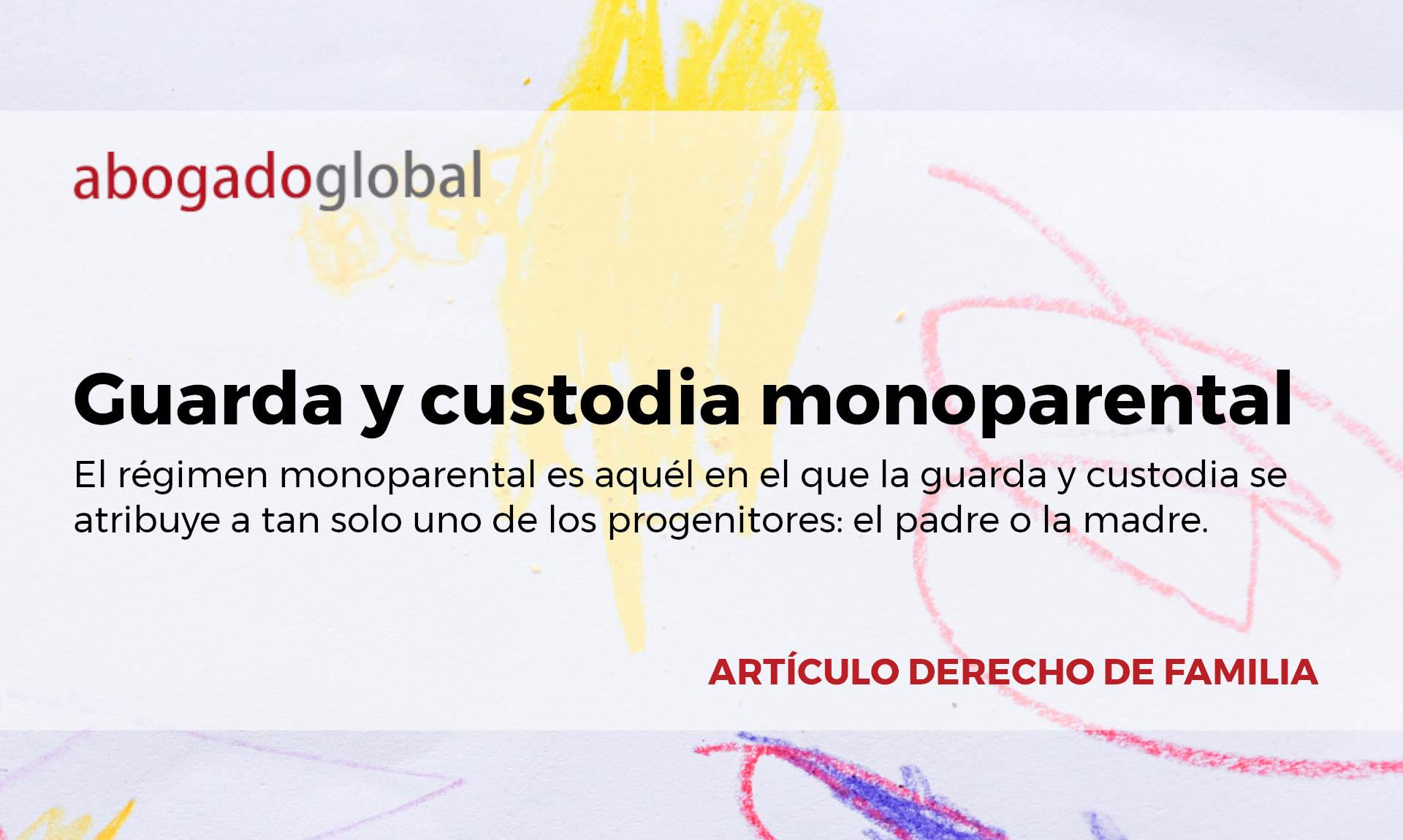 guardia y custodia monoparental_Abogado Global