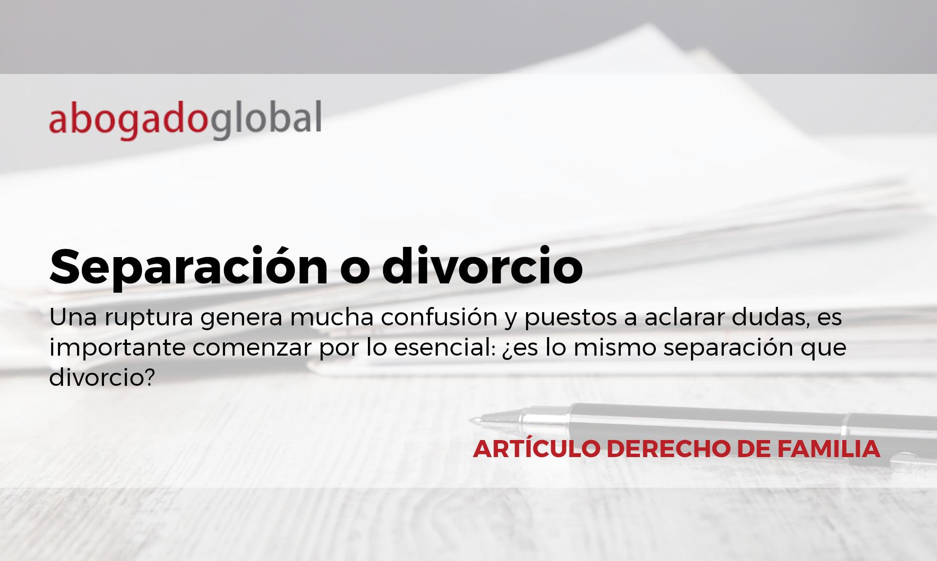 separación o divorcio_Abogado Global