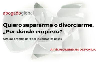Quiero separarme o divorciarme. ¿Por dónde empiezo?